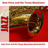 Sam Price And His Texas Blusicians Selected Hits von Sam Price