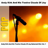 Andy Kirk And His Twelve Clouds Of Joy Selected Hits Vol. 1 by Andy Kirk