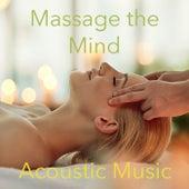 Massage the Mind Acoustic Music de Various Artists