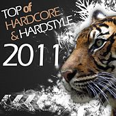 Top of Hardcore & Hardstyle 2011 by Various Artists