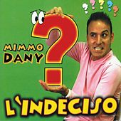 L'indeciso by Mimmo Dany