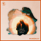 Hold On To Me (Remix Pack) de Mordkey