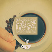 The Coffeine Removal Project - 5 de Various Artists