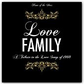 Love Family (A Tribute to the Love Songs of 1960) de Various Artists
