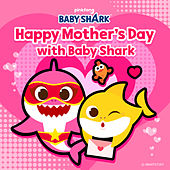 Happy Mother's Day with Baby Shark de Pinkfong