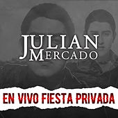 En Vivo Fiesta Privada de Julián Mercado