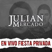 En Vivo Fiesta Privada by Julián Mercado