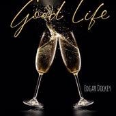 Good Life de Edgar Dickey