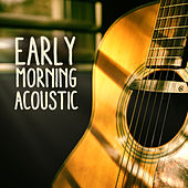 Early Morning Acoustic by Various Artists