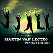 Perfect Moment by Martin Van Lectro