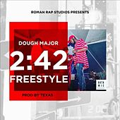 2:42 Freestyle by Dough Major