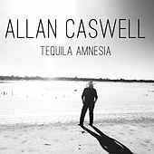 Tequila Amnesia van Allan Caswell