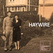 Haywire by Community Arts Project: LA