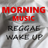 Morning Music Reggae Wake Up de Various Artists
