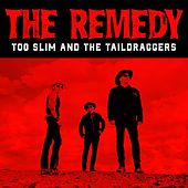The Remedy de Too Slim & The Taildraggers