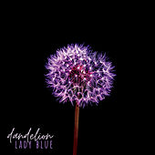 Dandelion de Lady Blue