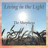 Living in the Light de The Murpheys