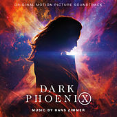 Dark Phoenix (Original Motion Picture Soundtrack) by Hans Zimmer