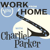 Work From Home with Charlie Parker de Charlie Parker