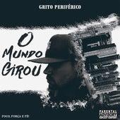 O Mundo Girou by Grito Periférico