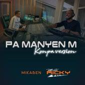 Pa Manyen M (Konpa Version) by Mikaben