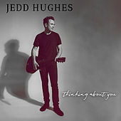 Thinking About You (Radio Edit) by Jedd Hughes