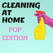 Cleaning At Home - Pop Edition di Various Artists