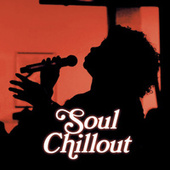 Soul Chillout by Various Artists