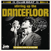 Club Beat - Stirring Up Some Dancefloor by Various Artists