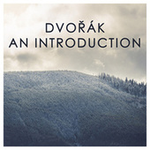 Dvořák: An Introduction by Antonin Dvorak