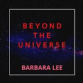 Beyond the Universe by Barbara Lee