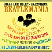 Harmonica Beatlemania by Billy Lee Riley