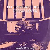 Dream Lover von Eli 'Paperboy' Reed