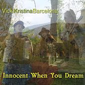 Innocent When You Dream de Vicki Kristina Barcelona