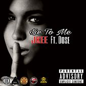 Lie To Me (feat. Dose) by Jkee