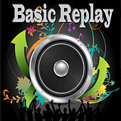 Basic Replay by Various Artists