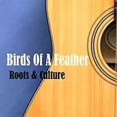 Birds of a Feather Roots & Culture de Various Artists