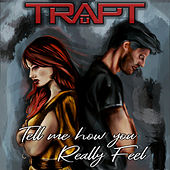 Tell Me How You Really Feel de Trapt