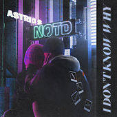 I Don't Know Why by NOTD