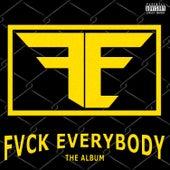 F.E. Fvck Everybody by Dutch