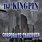 Corporate Takeover de DJ Kingpin