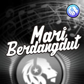 Mari Berdangdut von Various Artists