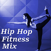 Hip Hop Fitness Mix by Various Artists
