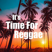 It's Time For Reggae by Various Artists
