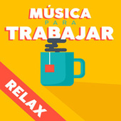 Música para trabajar - Relax by Various Artists