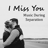 I Miss You Music During Separation de Various Artists