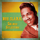 Golden Selection (Remastered) by Dee Clark
