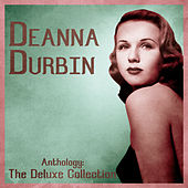 Anthology: The Deluxe Collection (Remastered) by Deanna Durbin