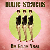 Her Golden Years (Remastered) by Dodie Stevens