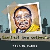 Omulembe Gwa Ssebaana von Santana Karma